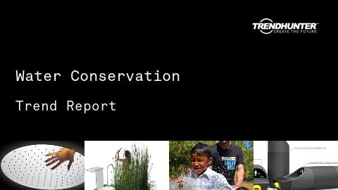 Water Conservation Trend Report and Water Conservation Market Research