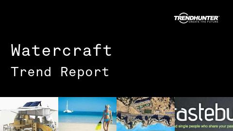Watercraft Trend Report and Watercraft Market Research