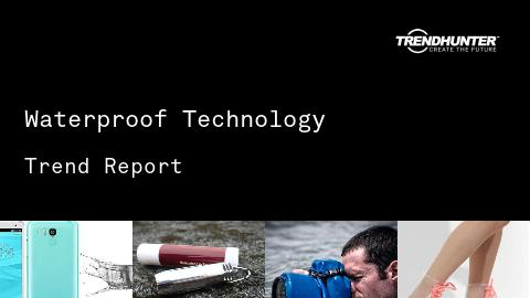Waterproof Technology Trend Report and Waterproof Technology Market Research
