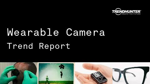 Wearable Camera Trend Report and Wearable Camera Market Research