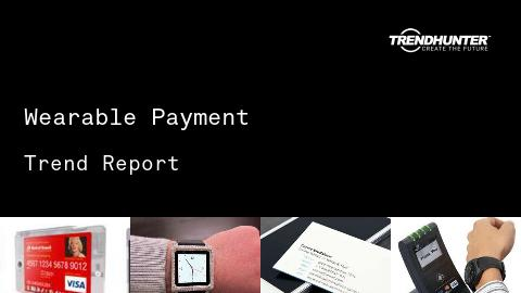 Wearable Payment Trend Report and Wearable Payment Market Research