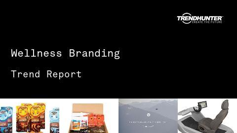 Wellness Branding Trend Report and Wellness Branding Market Research
