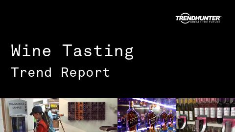 Wine Tasting Trend Report and Wine Tasting Market Research