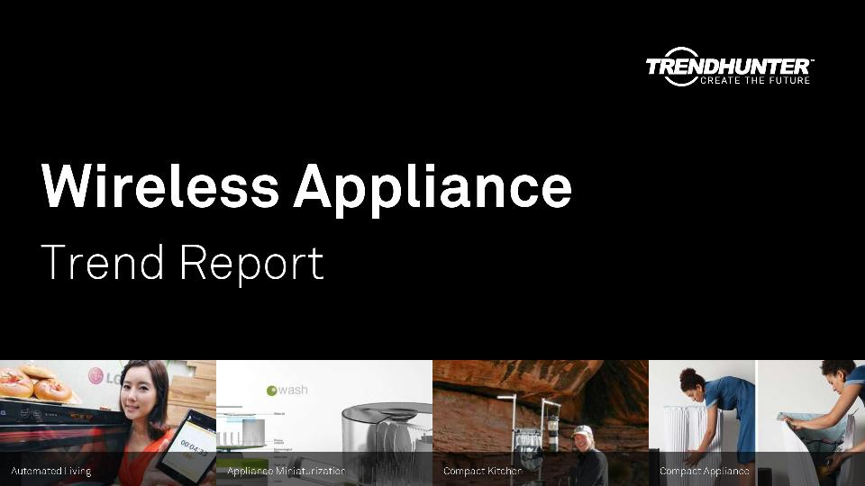 Wireless Appliance Trend Report Research
