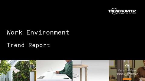 Work Environment Trend Report and Work Environment Market Research