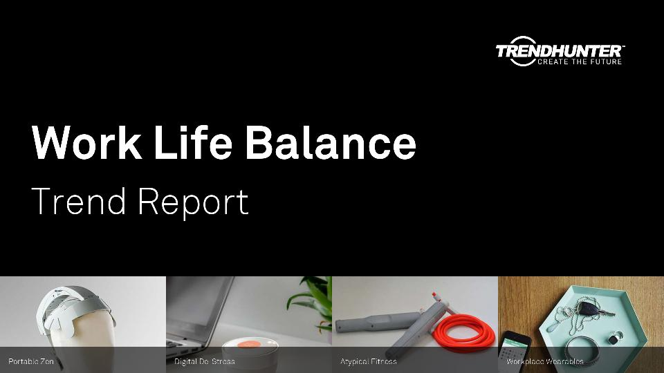 Work Life Balance Trend Report Research