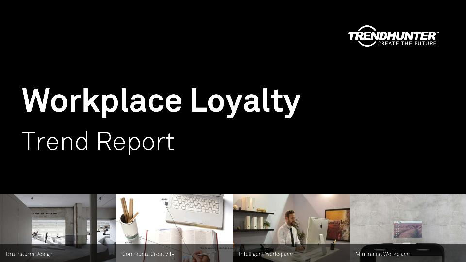 Workplace Loyalty Trend Report Research
