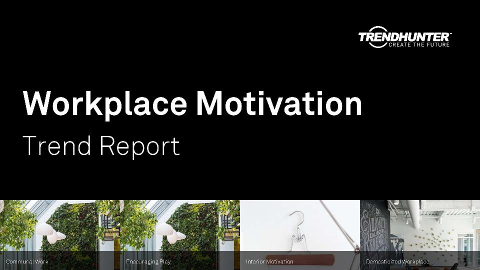 Workplace Motivation Trend Report Research
