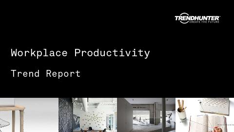 Workplace Productivity Trend Report and Workplace Productivity Market Research