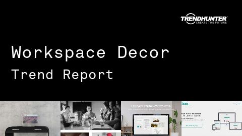 Workspace Decor Trend Report and Workspace Decor Market Research