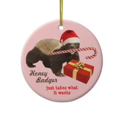Honey Badger Don't Care Christmas Ornaments